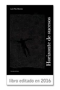LIBRO_ HORIZONTE DE SUCESOS | Luis Pita | Narrativa especulativa | Ficción especulativa | Speculative Fiction | Cuentos, historias, sueños, invenciones, ficciones | Tales, stories, dreams, inventions, fiction | NARRATIVA / NARRATIVE | Luis Pita Moreno | El Pez explosivo | La calavera de Goya | Horizonte de sucesos