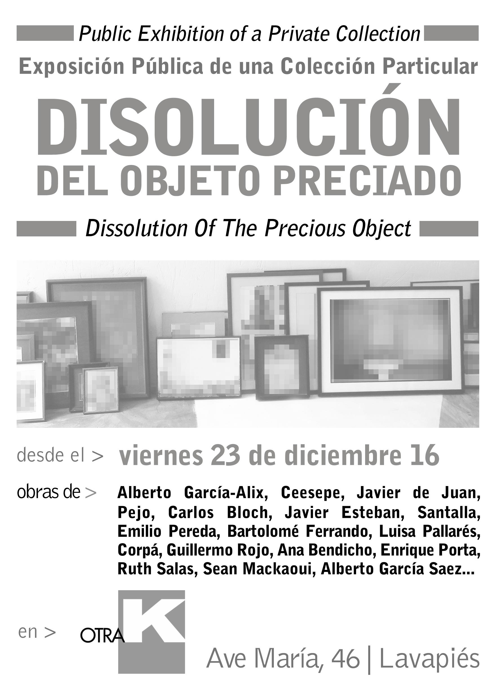 DISOLUCION DEL OBJETO - Exposición en Otra K (en Madrid 2016)